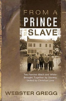 From A Prince To A Slave: Two Families-Black and White-Brought Together Slavery, United