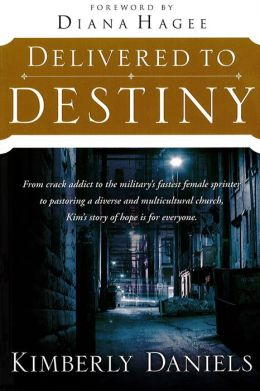 Delivered To Destiny: From Crack Addict to the Military's Fastest Female Sprinter to Pastoring a Diverse and Multicultural Church, Kim's Story of Hope is for Everyone.