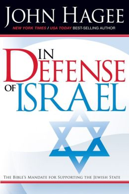 In Defense Of Israel, Revised: The Bible's mandate for supporting the Jewish State