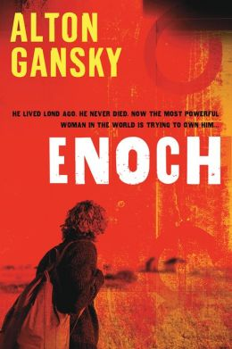 Enoch: He Lived Long Ago. He Never Died. Now the Most Powerful Woman in the World is Trying to Own Him.