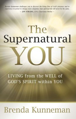 The Supernatural You: Living from the Well of God's Spirit Within You
