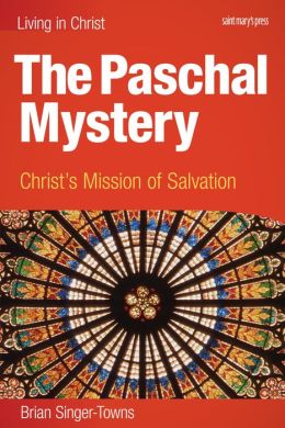 The Pascal Mystery: Christ's Mission of Salvation (Print Student Book)