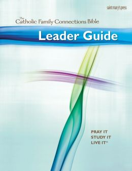 Leader Guide for the Catholic Family Connections Bible