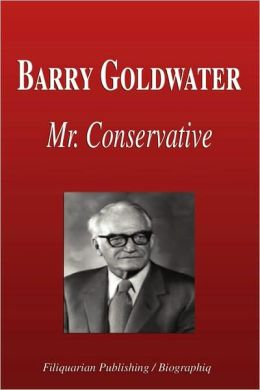 Barry Goldwater - Mr. Conservative (Biography)