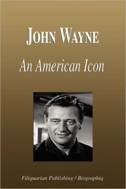 John Wayne - An American Icon (Biography)