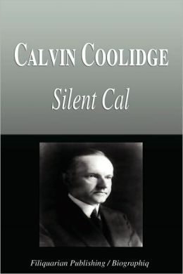 Calvin Coolidge - Silent Cal (Biography)