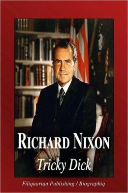 Richard Nixon - Tricky Dick