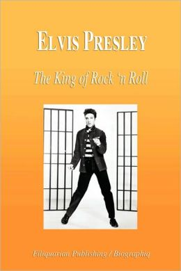 Elvis Presley - The King Of Rock 'N Roll (Biography)