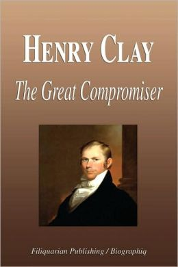 Henry Clay - The Great Compromiser (Biography)