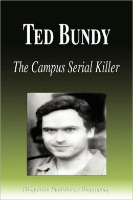 Ted Bundy - The Campus Serial Killer