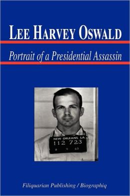 Lee Harvey Oswald - Portrait Of A Presidential Assassin (Biography)