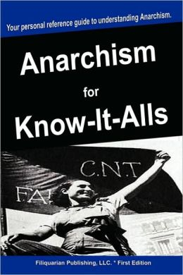 Anarchism For Know-It-Alls