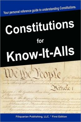 Constitutions For Know-It-Alls