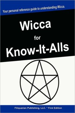 Wicca For Know-It-Alls