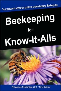 Beekeeping For Know-It-Alls