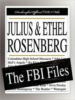 Julius and Ethel Rosenberg: The FBI Files