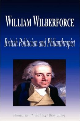 William Wilberforce - British Politician And Philanthropist (Biography)