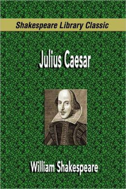 Julius Caesar (Shakespeare Library Classic)
