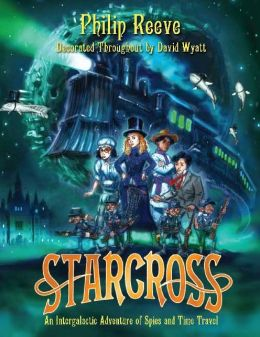 Starcross: A Stirring Adventure of Spies, Time Travel and Curious Hats (Larklight Series #2)