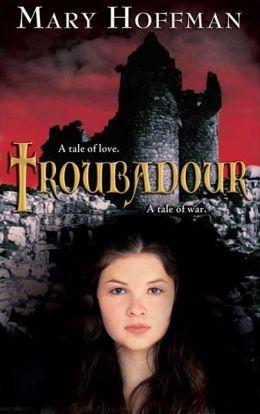 Troubadour: Eine Geschichte von Liebe und Krieg
