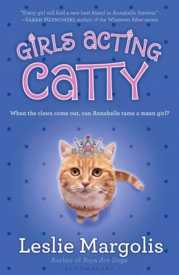 Girls Acting Catty (Annabelle Unleashed Series #2)
