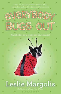 Everybody Bugs Out (Annabelle Unleashed Series #3)