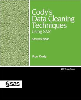 Cody's Data Cleaning Techniques Using SAS: Second Edition