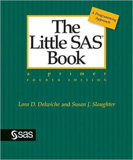 Little SAS Book: Fourth Edition