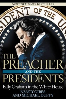 The Preacher and the Presidents: Billy Graham's White House Crusade
