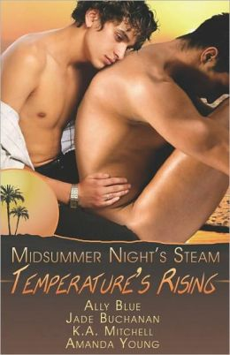 Temperature's Rising: A Midsummer's Night Steam
