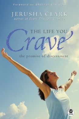 The Life You Crave: The Promise of Discernment