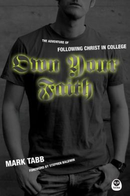 Own Your Faith: The Adventure of Following Christ in College