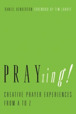 PRAYzing!: Creative Prayer Experiences from A to Z
