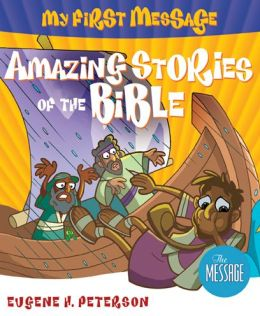 My First Message Amazing Stories of the Bible with CD: Includes Read-Along, Sing-Along CD Featuring The Message