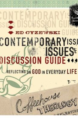 Coffeehouse Theology Contemporary Issues Discussion Guide