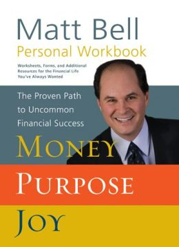 Money, Purpose, Joy Personal Workbook: The Proven Path to Uncommon Financial Success