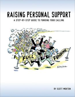 Raising Personal Support: A Step-by-Step Guide to Fulfilling Your Personal Calling