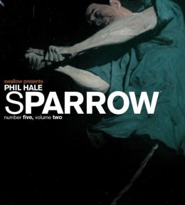 Sparrow, Volume 5: Phil Hale 2