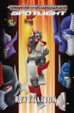 Transformers Spotlight, Volume 4: Revelations