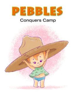 Pebbles: Pebbles Conquers Camp