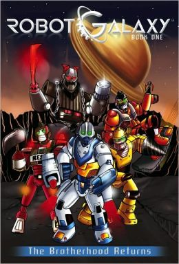 The Brotherhood Returns (Robot Galaxy Series #1)