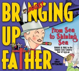 Bringing Up Father: From Sea to Shining Sea, The Cross-Country Tour of 1939-40