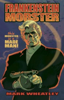 Frankenstein Mobster, Book 1: Made Man