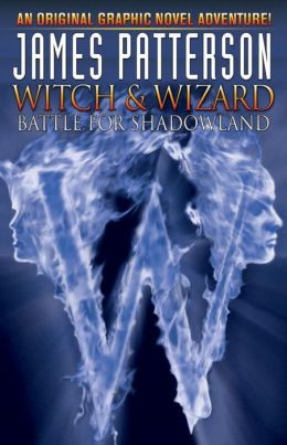 James Patterson's Witch and Wizard, Volume 1: Battle for Shadowland