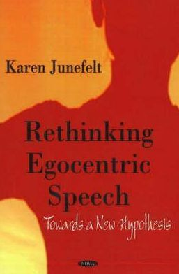 Rethinking Egocentric Speech: Towards a New Hypothesis
