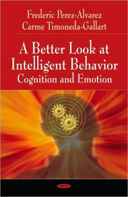 Better Look at Intelligent Behavior: Cognition and Emotion