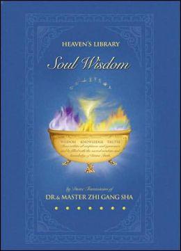 Soul Wisdom: Practical Soul Treasures to Transform Your Life