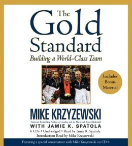 The Gold Standard: Building a World-Class Team