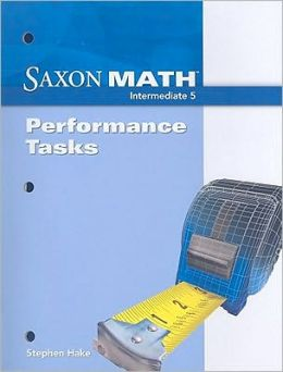 Saxon Math Intermediate 5: Performance Tasks