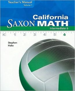 California Saxon Math Intermediate 6, Volume 1